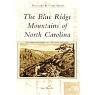 The Blue Ridge Mountains of North Carolina by Morrison, Janet, 9781467122108