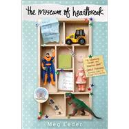 The Museum of Heartbreak by Leder, Meg; Wachter, Jill, 9781481432108