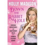 Down the Rabbit Hole by Madison, Holly, 9780062372109