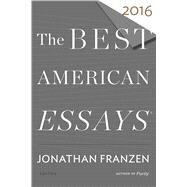 The Best American Essays 2016 by Franzen, Jonathan; Atwan, Robert, 9780544812109