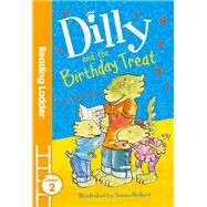 Dilly and the Birthday Treat by Bradman, Tony; Hellard, Susan, 9781405282109