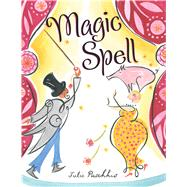 Magic Spell by Paschkis, Julie; Paschkis, Julie, 9781481422109