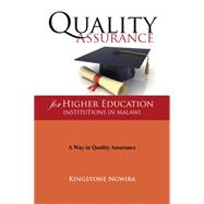 Quality Assurance for Higher Education Institutions in Malawi by Ngwira, Kingstone, 9781504972109