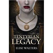 Tentyrian Legacy by Walters, Elise, 9781618682109