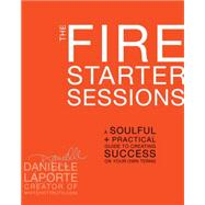 The Fire Starter Sessions by LAPORTE, DANIELLE, 9780307952110