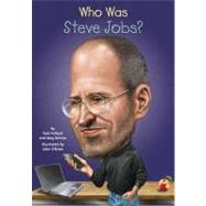 Who Was Steve Jobs? by Pollack, Pam; Belviso, Meg; O'Brien, John; Harrison, Nancy, 9780448462110