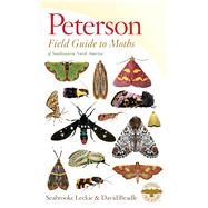 Peterson Field Guide to Moths of Southeastern North America by Leckie, Seabrooke; Beadle, David, 9780544252110