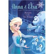 Anna & Elsa #8: Return to the Ice Palace (Disney Frozen) by DAVID, ERICALEGRAMANDI, FRANCESCO, 9780736482110