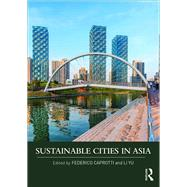 Sustainable Cities in Asia by Caprotti; Federico, 9781138182110