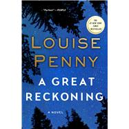 A Great Reckoning A Novel by Penny, Louise, 9781250022110