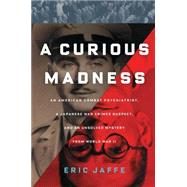A Curious Madness by Jaffe, Eric, 9781451612110