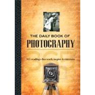 The Daily Book of Photography: 365 Readings That Teach, Inspire & Entertain by Alexander, Simon, 9781600582110
