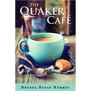 The Quaker Cafe by Remmes, Brenda Bevan, 9781477822111