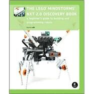The Lego Mindstorms NXT 2.0 Discovery Book: A Beginner's Guide to Building and Programming Robots by Valk, Laurens, 9781593272111