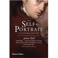 The Self-portrait: A Cultural History by Hall, James, 9780500292112