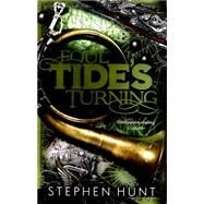 Foul Tide's Turning by Hunt, Stephen, 9780575092112