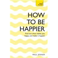 How to Be Happier by Jenner, Paul, 9781473612112
