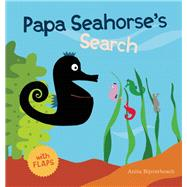 Papa Seahorse's Search by Bijsterbosch, Anita, 9781605372112