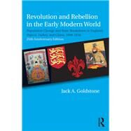 Revolution and Rebellion in the Early Modern World: Population Change and State Breakdown in England, France, Turkey, and China,1600-1850; 25th Anniversary Edition by Goldstone; Jack A., 9781138222113