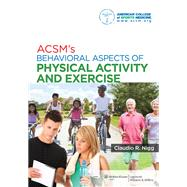 ACSM's Behavioral Aspects of Physical Activity and Exercise by Unknown, 9781451132113