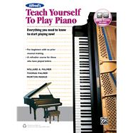 Alfred's Teach Yourself to Play Piano by Palmer, Willard A.; Palmer, Thomas; Manus, Morton, 9781470632113