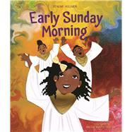 Early Sunday Morning by Millner, Denene; Brantley-Newton, Vanessa, 9781572842113