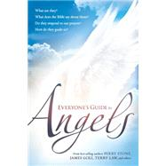 Everyone's Guide to Angels: What Are They? What Does the Bible Say About Them? Do They Respond to Our Prayers? How Do They Guide Us? by Charisma House, 9781629982113