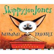 Skippyjon Jones in Mummy Trouble by Schachner, Judy (Author), 9780142412114