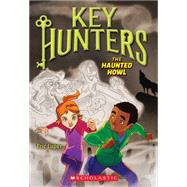 The Haunted Howl (Key Hunters #3) by Luper, Eric, 9780545822114