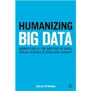 Humanizing Big Data by Strong, Colin, 9780749472115