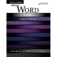 Signature Series: Advanced Microsoft Word 2013: Desktop Publishing by Arford, Joanne, 9780763852115