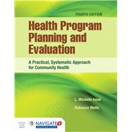 Health Program Planning and Evaluation by Issel, L. Michele, Ph.D., R.N.; Wells, Rebecca, Ph.D., 9781284112115