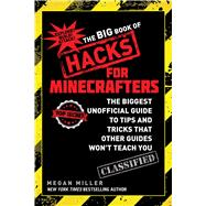 The Big Book of Hacks for Minecrafters by Miller, Megan, 9781634502115