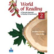 World of Reading 2 A Thematic Approach to Reading Comprehension by Baker-Gonzalez, Joan; Blau, Eileen K., 9780136002116