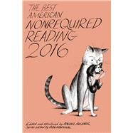 The Best American Nonrequired Reading 2016 by Kushner, Rachel, 9780544812116