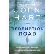 Redemption Road A Novel by Hart, John, 9781250132116