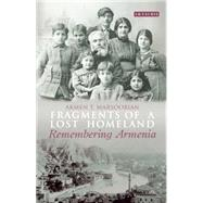 Fragments of a Lost Homeland by Marsoobian, Armen T., 9781784532116