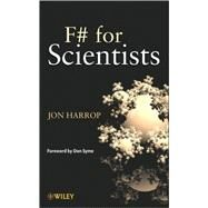 F# for Scientists by Harrop, Jon; Syme, Don, 9780470242117