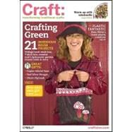 Craft, Crafting Green: Transforming Traditional Crafts, 21 INgenious Reuse Projects by Barseghian, Tina, 9780596522117