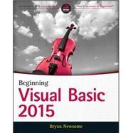 Beginning Visual Basic 2015 by Newsome, Bryan, 9781119092117
