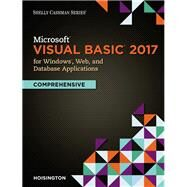Microsoft Visual Basic 2017 for Windows, Web, and Database Applications: Comprehensive by Hoisington, Corinne, 9781337102117