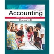 Accounting, Chapters 14-26 by Warren, Carl S.; Reeve, James M.; Duchac, Jonathan, 9781337272117