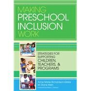 Making Preschool Inclusion Work by Richardson-Gibbs, Anne Marie; Klein, M. Diane, Ph.D., 9781598572117
