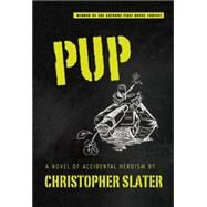 Pup by Slater, Christopher, 9781611882117