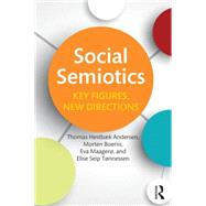 Social Semiotics: Key Figures, New Directions by Hestbaek Andersen; Thomas, 9780415712118