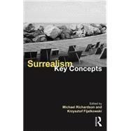 Surrealism: Key Concepts by Fijalkowski; Krzysztof, 9781138652118