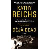 Deja Dead by Reichs, Kathy, 9781501122118