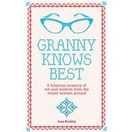 Granny Know Best by Buckley, Joan, 9781910232118
