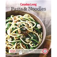 Pasta & Noodles by Canadian Living Test Kitchen, 9781988002118