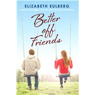 Better Off Friends by Eulberg, Elizabeth, 9780545872119